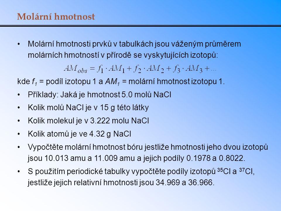 Molární hmotnost Molární hmotnosti prvků v tabulkách jsou váženým průměrem molárních hmotností v přírodě se vyskytujících izotopů: kde f 1 = podíl izo
