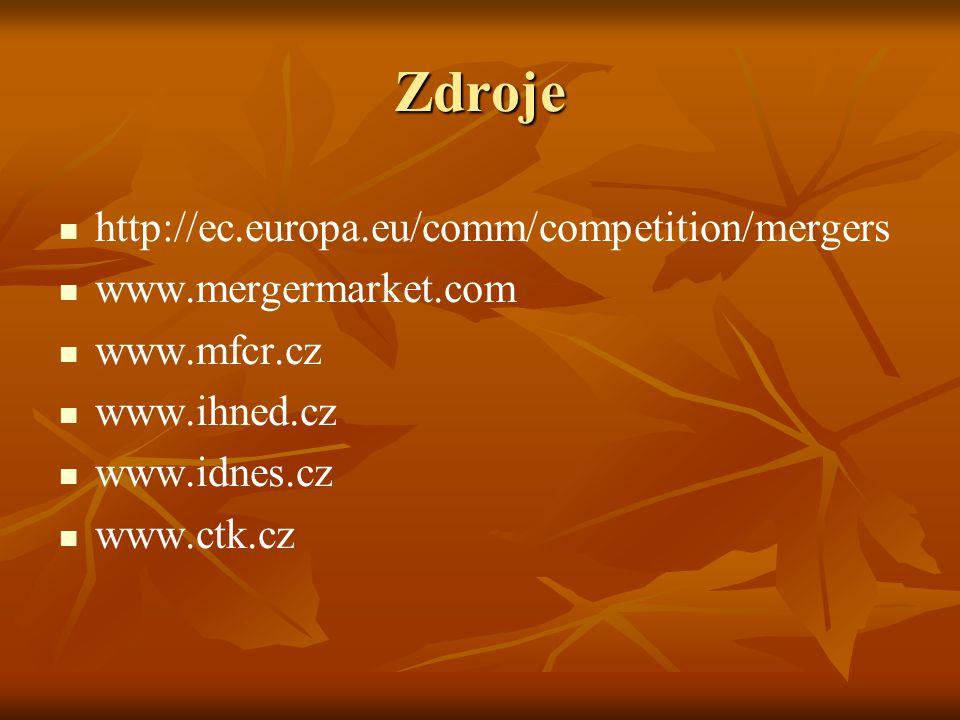 Zdroje http://ec.europa.eu/comm/competition/mergers www.mergermarket.com www.mfcr.cz www.ihned.cz www.idnes.cz www.ctk.cz