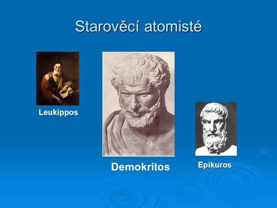 Starověcí atomisté Leukippos DemokritosEpikuros