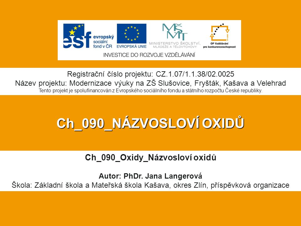 Ch_090_NÁZVOSLOVÍ OXIDŮ Ch_090_Oxidy_Názvosloví oxidů Autor: PhDr.