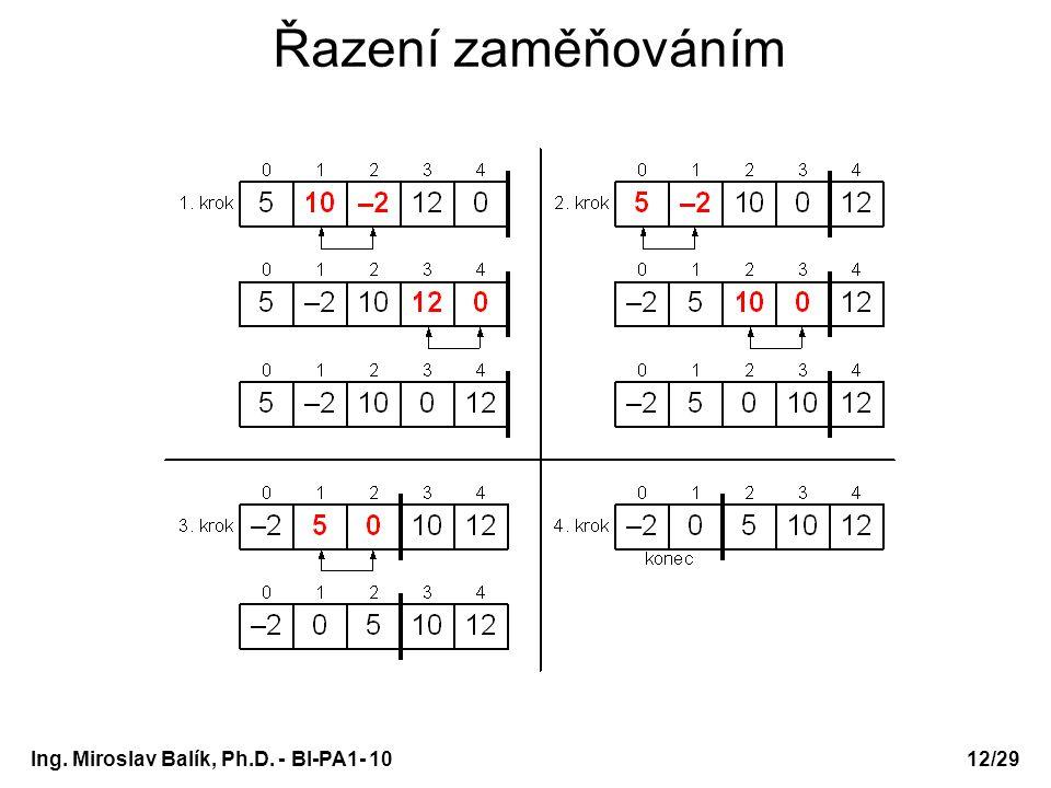 Ing. Miroslav Balík, Ph.D. - BI-PA1- 10 Řazení zaměňováním 12/29