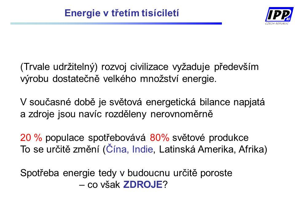 (Trvale udržitelný) rozvoj civilizace vyžaduje především výrobu dostatečně velkého množství energie. V současné době je světová energetická bilance na