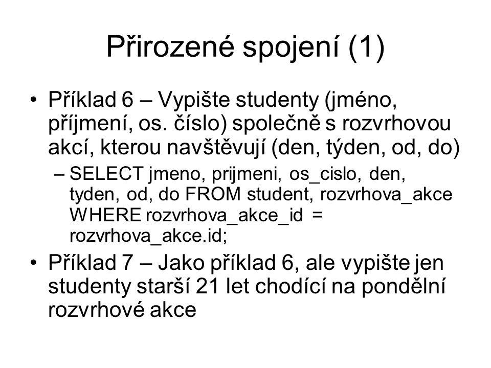 Přirozené spojení (1) Příklad 6 – Vypište studenty (jméno, příjmení, os.