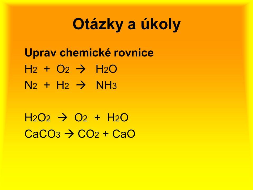 2.Doplň text Doplň text: Chemické slučování je reakce, při níž ze ….