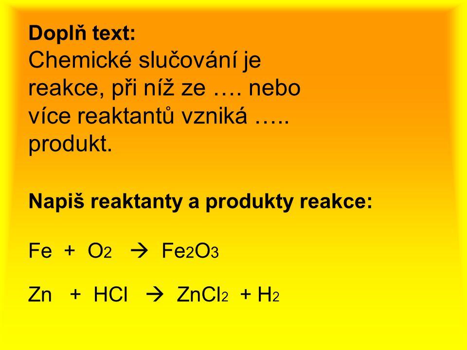 Další typy reakcí Redoxní - hoření Endotermické - tepelný rozklad látek Krakování – výroba benzínu Obr.8 Polymarace – výroba plastů Obr.9 a jiné……