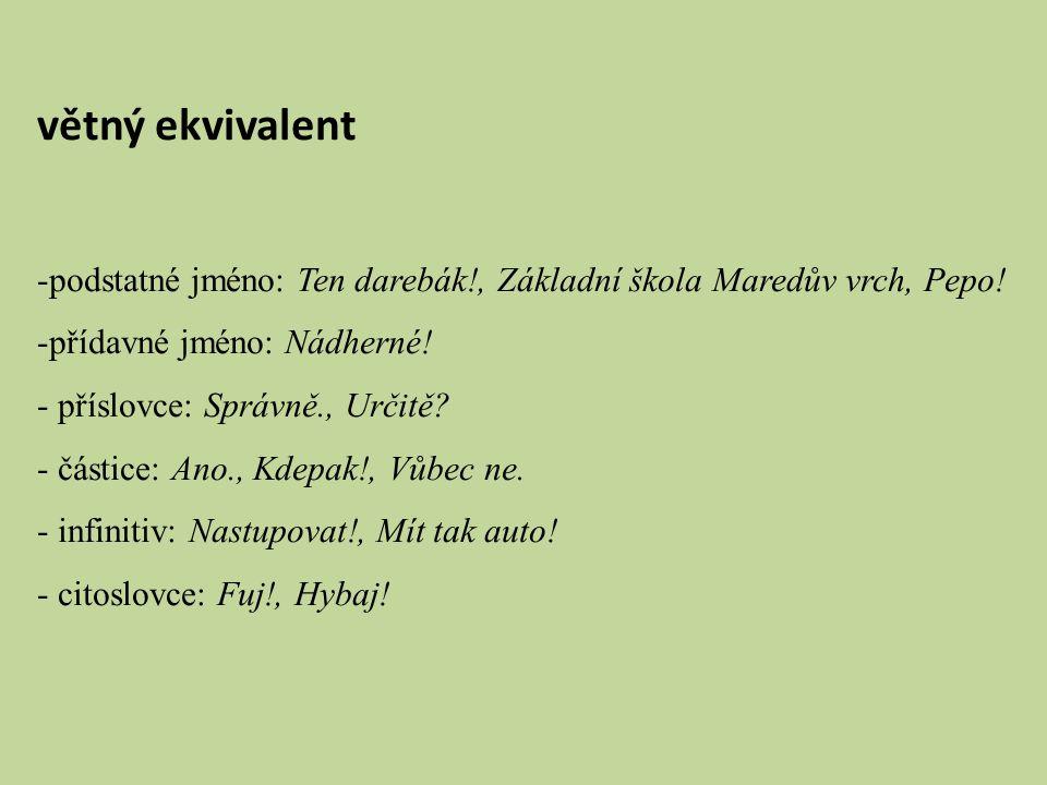 větný ekvivalent -podstatné jméno: Ten darebák!, Základní škola Maredův vrch, Pepo.