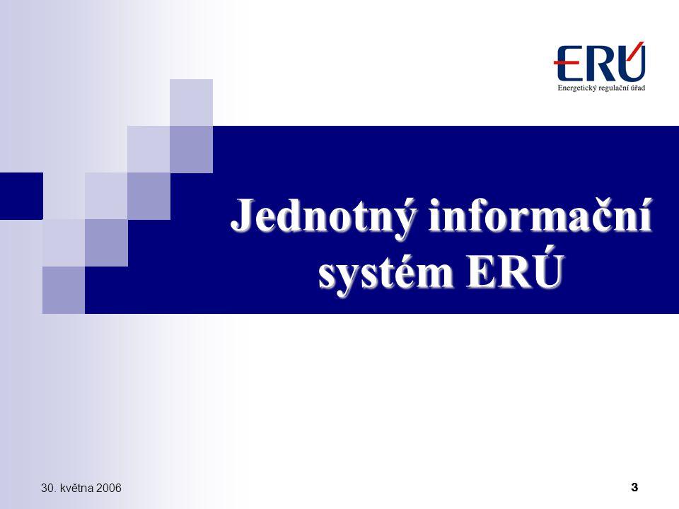 30. května 2006 3 Jednotný informační systém ERÚ