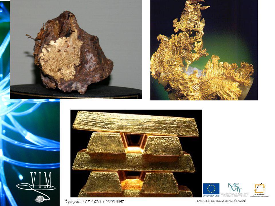 VÝSKYT A ZÍSKÁVÁNÍ jako ryzí kov, slitina se stříbrem krystalky jsou často rozptýlené v žilném křemeni získává se rýžováním (Afrika, Ural, Austálie) loužením  kyselý roztok+kyselina dusičná=loužící roztok  redukce  zlato valouny zlata (nugety až kilogramové) Kanada, Sibiř Ve středních Čechách – zlaté žíly (Jílové u Prahy, Roudný) producenti  JAR 11,0% světové produkce