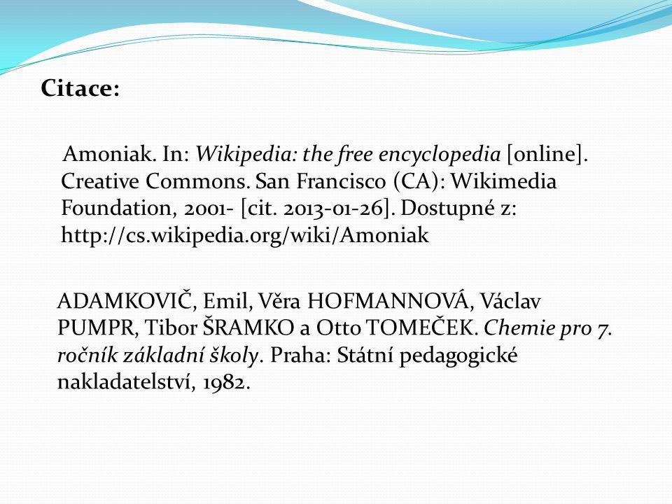 Citace: Amoniak.In: Wikipedia: the free encyclopedia [online].