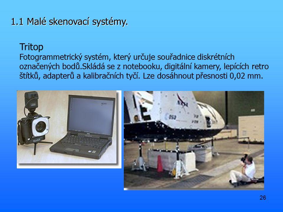 26 1.1 Malé skenovací systémy. Tritop Fotogrammetrický systém, který určuje souřadnice diskrétních označených bodů.Skládá se z notebooku, digitální ka