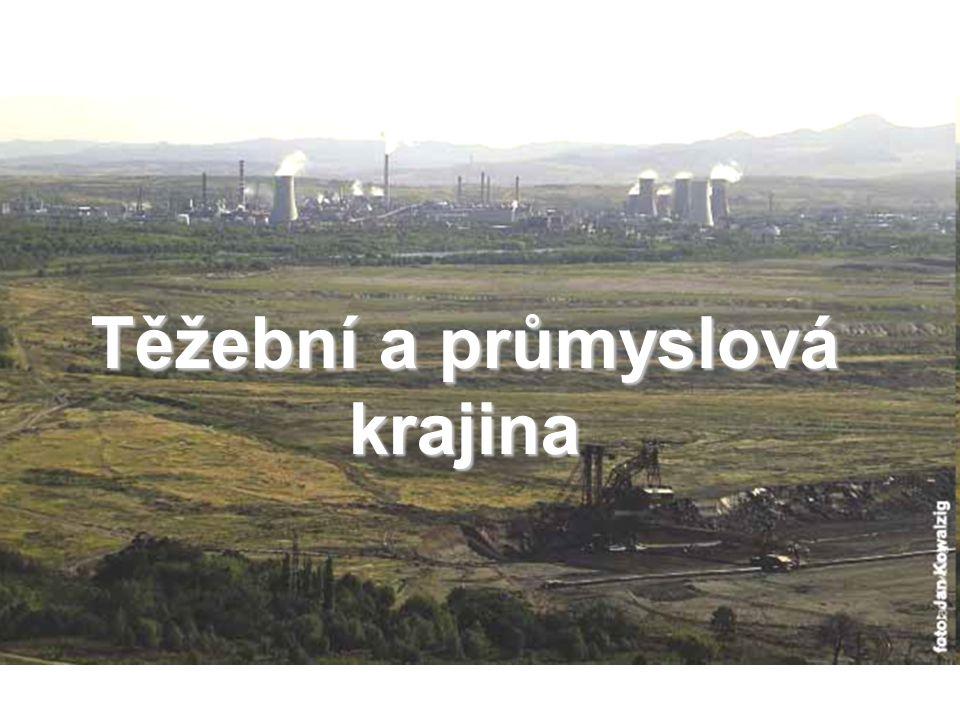 Těžební krajina Těžba nerostných surovin (rudy, uhlí) Povrchové doly (př.