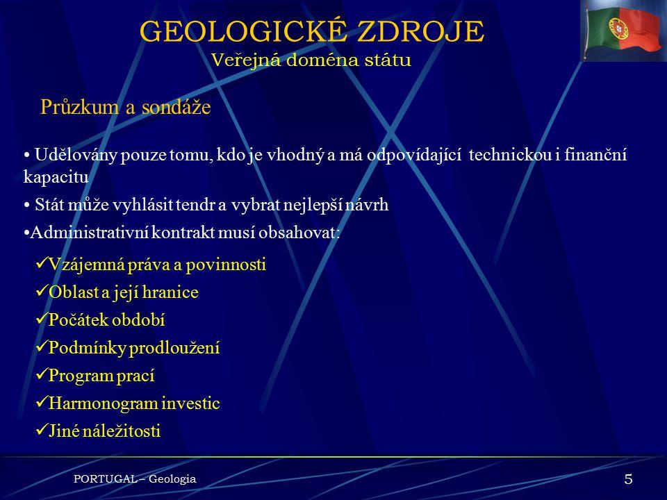 PORTUGAL – Geologia 4 GEOLOGICKÉ ZDROJE Veřejná oblast - státSoukromé vlastnictví N erostná ložiska H ydrominerální zdroje G eotermální zdroje N erost