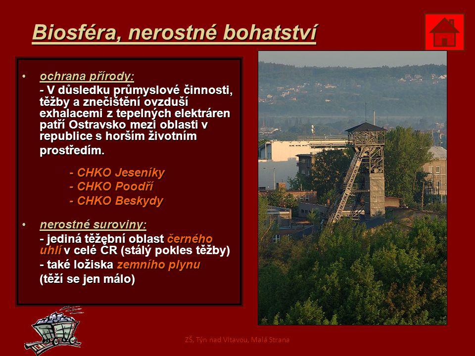 Biosféra, nerostné bohatství ochrana přírody:ochrana přírody: - V důsledku průmyslové činnosti, těžby a znečištění ovzduší exhalacemi z tepelných elektráren patří Ostravsko mezi oblasti v republice s horším životním prostředím.