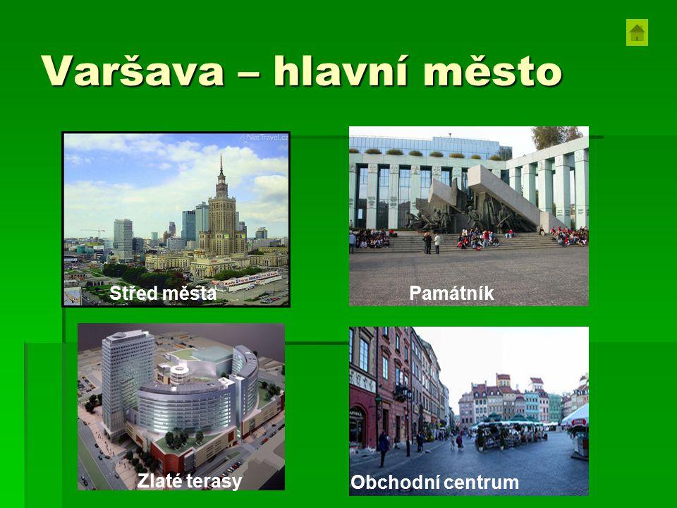 Varšava – hlavní město Střed města Zlaté terasy Obchodní centrum Památník