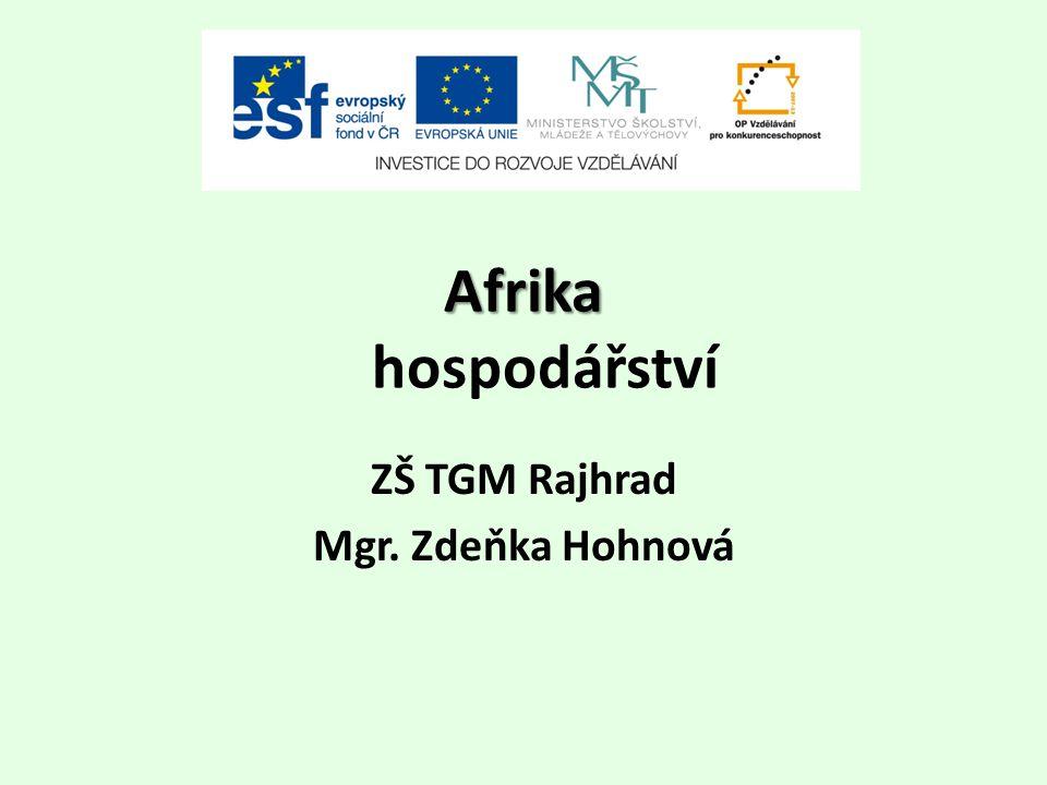Afrika Afrika hospodářství ZŠ TGM Rajhrad Mgr. Zdeňka Hohnová