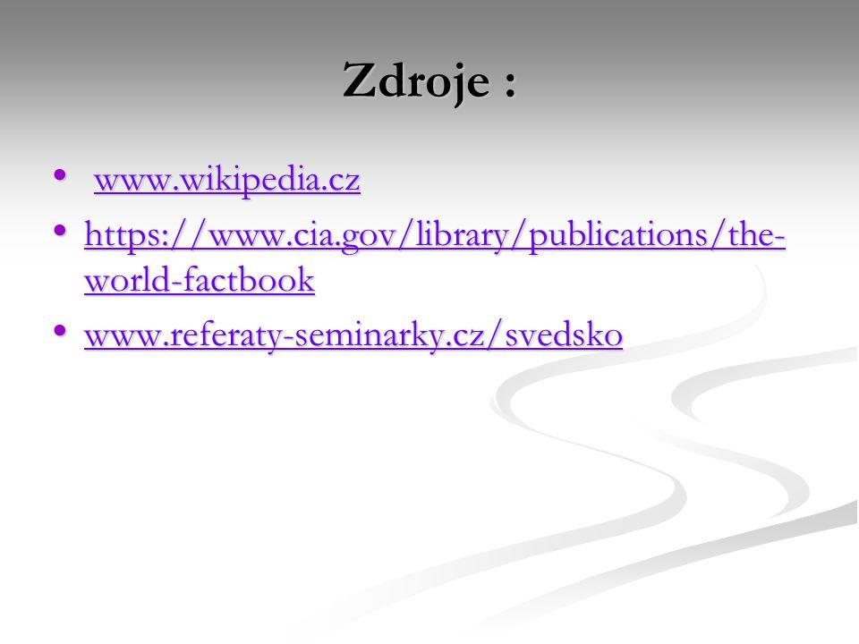Zdroje : www.wikipedia.cz www.wikipedia.czwww.wikipedia.cz https://www.cia.gov/library/publications/the- world-factbook https://www.cia.gov/library/pu