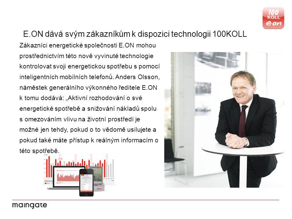 E.ON dává svým zákazníkům k dispozici technologii 100KOLL Zákazníci energetické společnosti E.ON mohou prostřednictvím této nově vyvinuté technologie kontrolovat svoji energetickou spotřebu s pomocí inteligentních mobilních telefonů.
