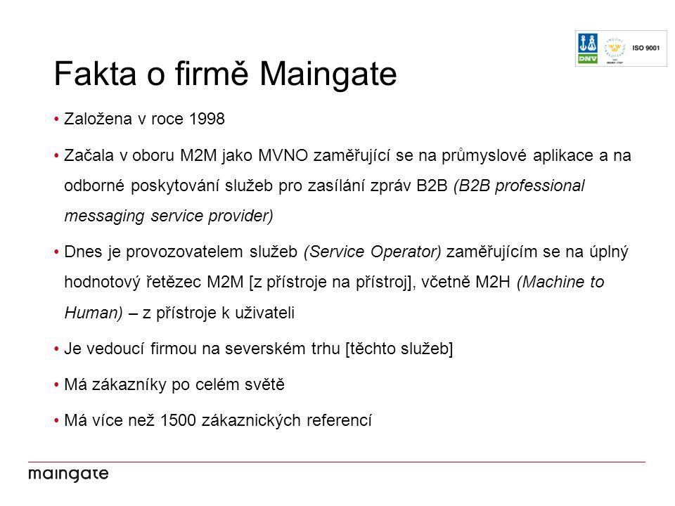 Založena v roce 1998 Začala v oboru M2M jako MVNO zaměřující se na průmyslové aplikace a na odborné poskytování služeb pro zasílání zpráv B2B (B2B professional messaging service provider) Dnes je provozovatelem služeb (Service Operator) zaměřujícím se na úplný hodnotový řetězec M2M [z přístroje na přístroj], včetně M2H (Machine to Human) – z přístroje k uživateli Je vedoucí firmou na severském trhu [těchto služeb] Má zákazníky po celém světě Má více než 1500 zákaznických referencí Fakta o firmě Maingate
