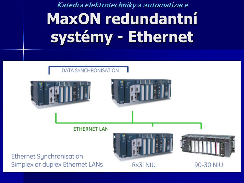 MaxON redundantní systémy - Ethernet Katedra elektrotechniky a automatizace