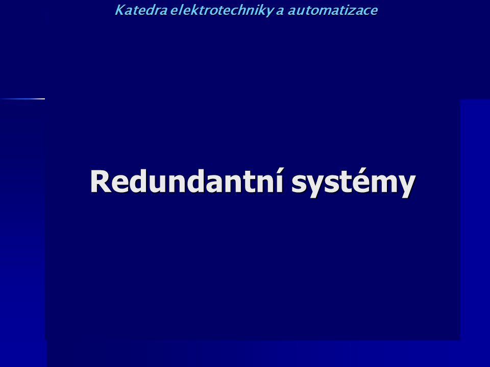 Redundantní systémy Katedra elektrotechniky a automatizace