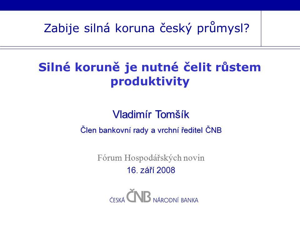 Zabije silná koruna český průmysl.