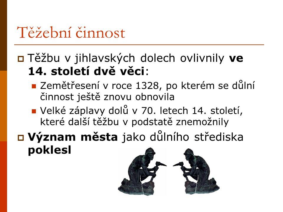 Těžební činnost  Těžbu v jihlavských dolech ovlivnily ve 14.