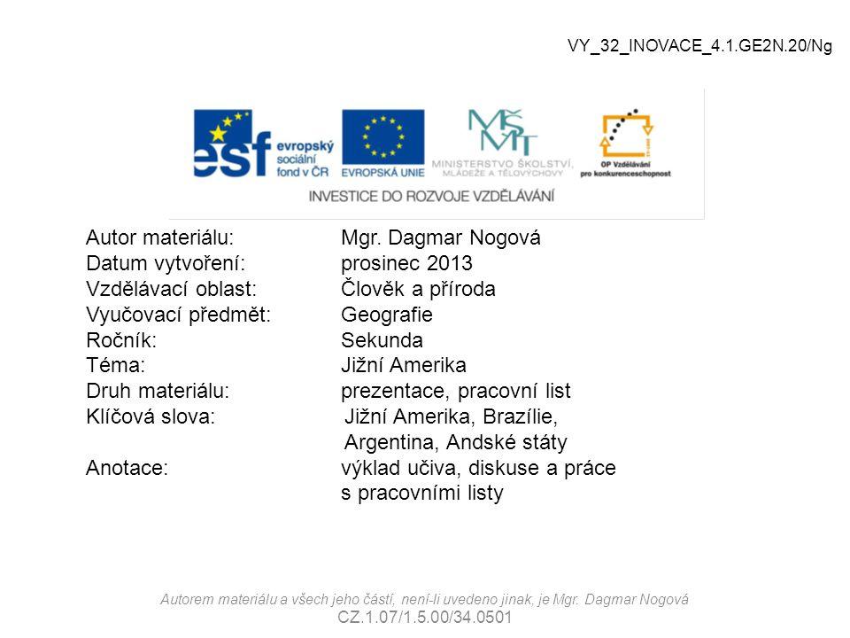 Jádrové oblasti RosarioBahía Blanca VY_32_INOVACE_4.1.GE2N.20/Ng Autorem materiálu a všech jeho částí, není-li uvedeno jinak, je Mgr.