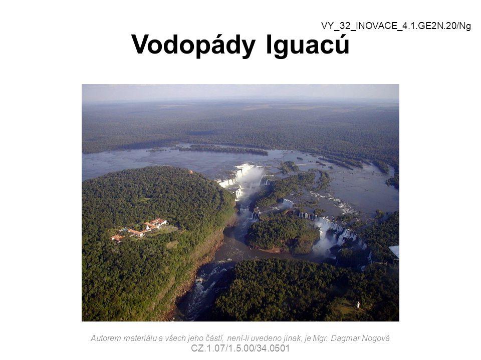Vodopády Iguacú Autorem materiálu a všech jeho částí, není-li uvedeno jinak, je Mgr. Dagmar Nogová CZ.1.07/1.5.00/34.0501 VY_32_INOVACE_4.1.GE2N.20/Ng