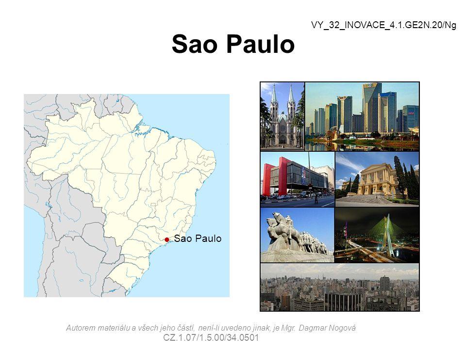 Sao Paulo  Sao Paulo Autorem materiálu a všech jeho částí, není-li uvedeno jinak, je Mgr. Dagmar Nogová CZ.1.07/1.5.00/34.0501 VY_32_INOVACE_4.1.GE2