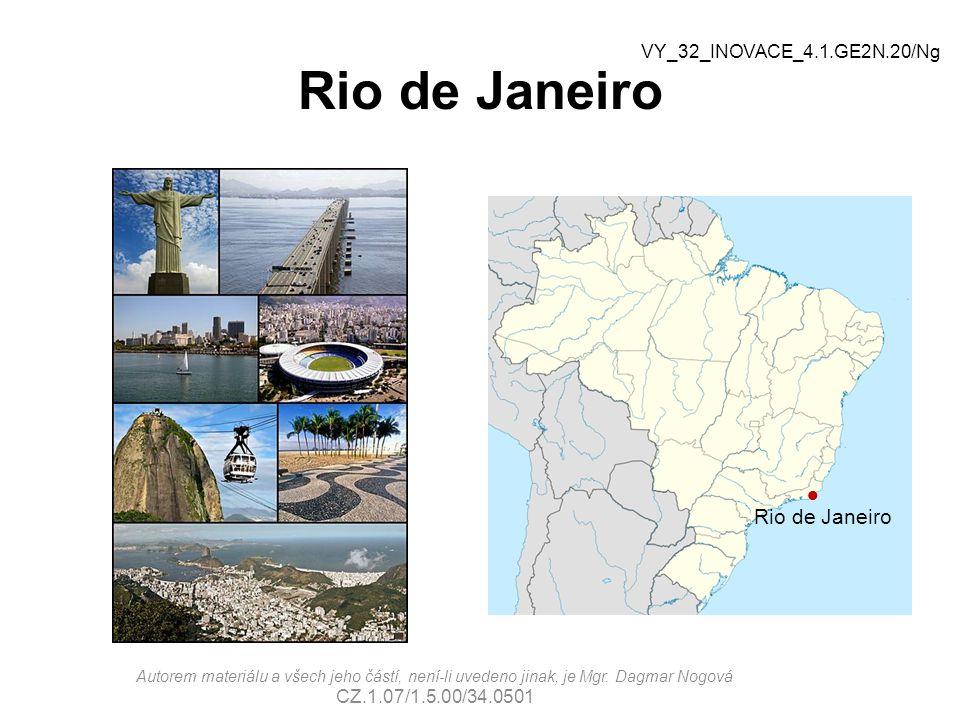 Rio de Janeiro  Rio de Janeiro Autorem materiálu a všech jeho částí, není-li uvedeno jinak, je Mgr. Dagmar Nogová CZ.1.07/1.5.00/34.0501 VY_32_IN