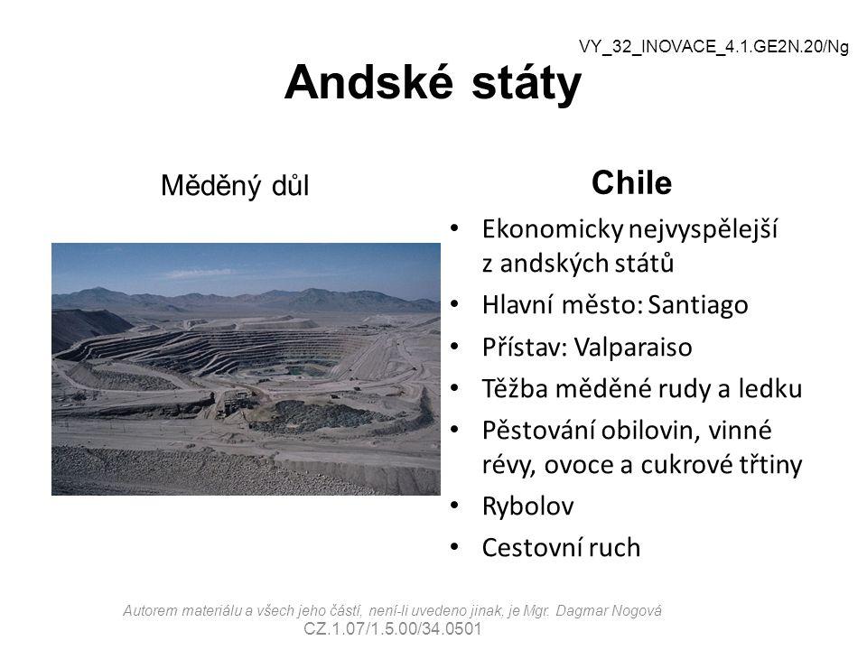 Andské státy Měděný důl Chile Ekonomicky nejvyspělejší z andských států Hlavní město: Santiago Přístav: Valparaiso Těžba měděné rudy a ledku Pěstování