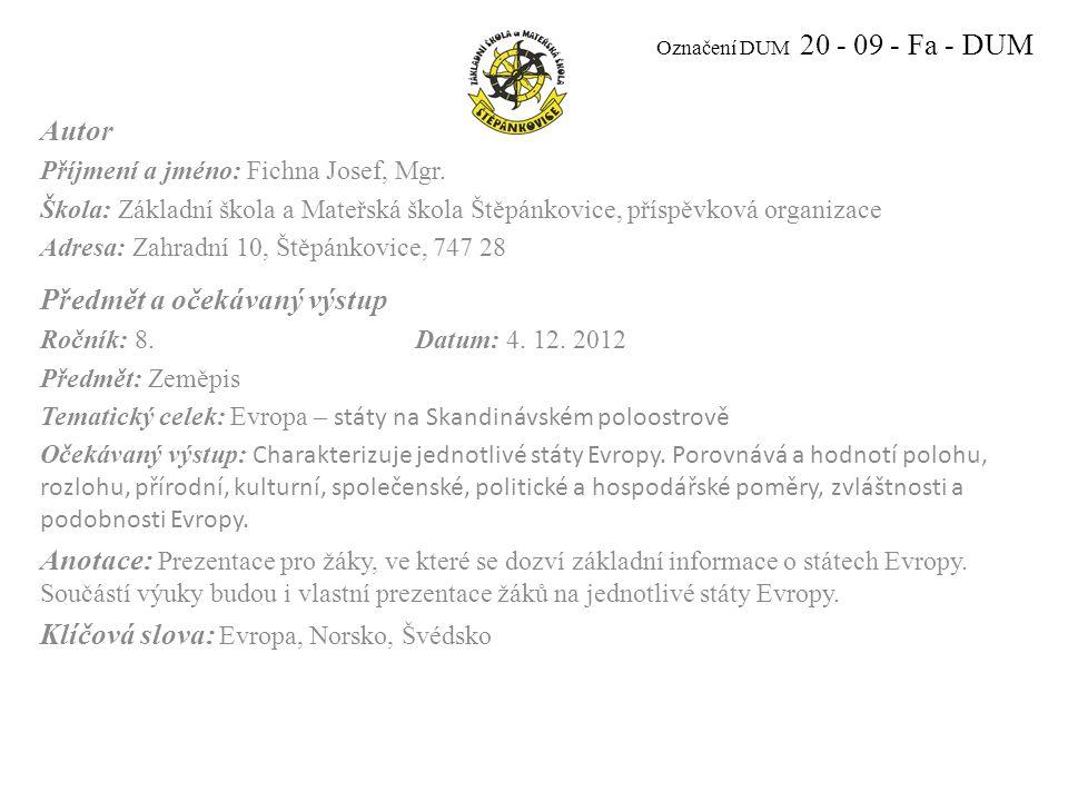 Označení DUM 20 - 09 - Fa - DUM Autor Příjmení a jméno: Fichna Josef, Mgr.