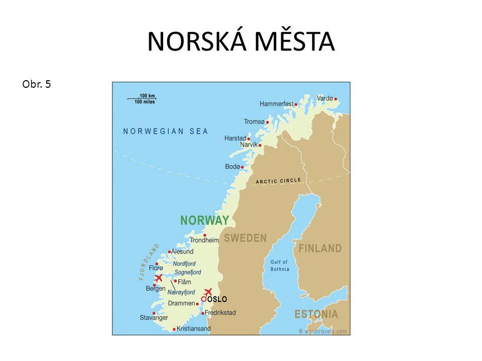 NORSKÁ MĚSTA Obr. 5