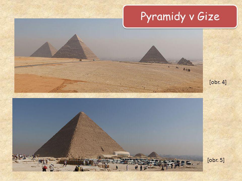 Pyramidy v Gize [obr. 5] [obr. 4]