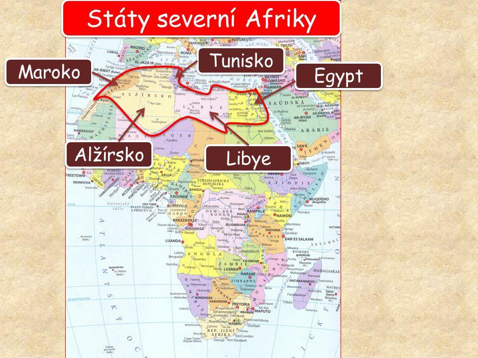 Státy severní Afriky Egypt Tunisko Libye Alžírsko Maroko