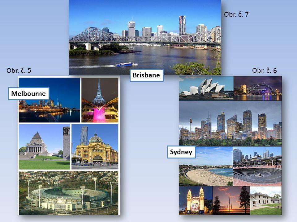 Melbourne Brisbane Sydney Obr. č. 5Obr. č. 6 Obr. č. 7