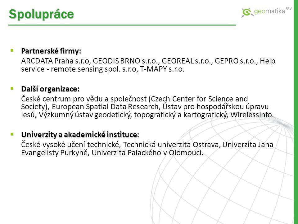  Partnerské firmy: ARCDATA Praha s.r.o, GEODIS BRNO s.r.o., GEOREAL s.r.o., GEPRO s.r.o., Help service - remote sensing spol. s.r.o, T-MAPY s.r.o. 