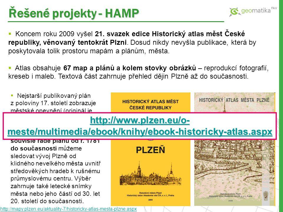 Řešené projekty - HAMP  Koncem roku 2009 vyšel 21. svazek edice Historický atlas měst České republiky, věnovaný tentokrát Plzni. Dosud nikdy nevyšla