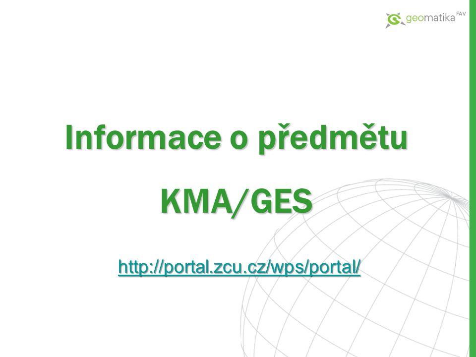Informace o předmětu KMA/GES http://portal.zcu.cz/wps/portal/
