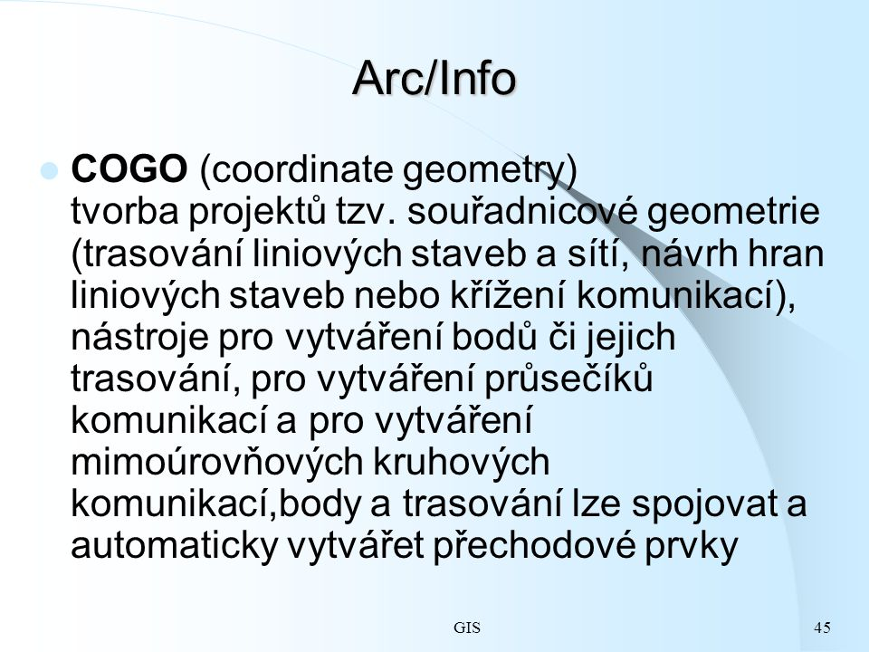 GIS45 Arc/Info COGO (coordinate geometry) tvorba projektů tzv.