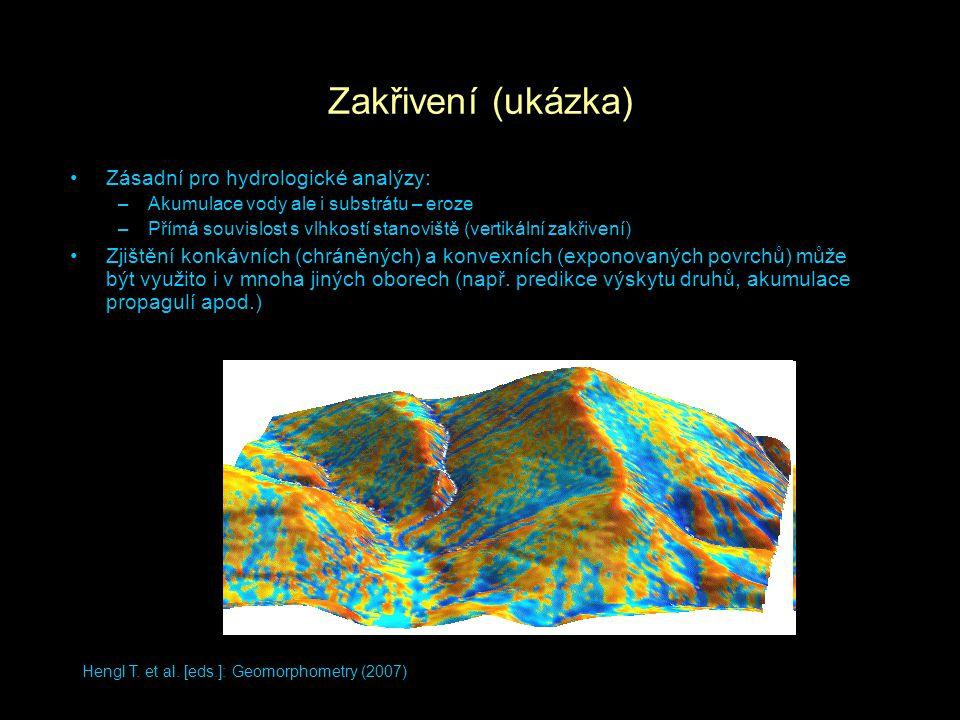 Hengl T. et al. [eds.]: Geomorphometry (2007) Zakřivení (ukázka) Zásadní pro hydrologické analýzy: –Akumulace vody ale i substrátu – eroze –Přímá souv