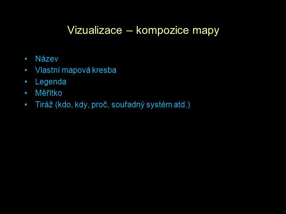 Vizualizace – kompozice mapy Název Vlastní mapová kresba Legenda Měřítko Tiráž (kdo, kdy, proč, souřadný systém atd.)