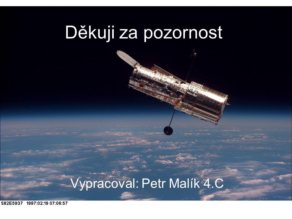 Děkuji za pozornost Vypracoval: Petr Malík 4.C