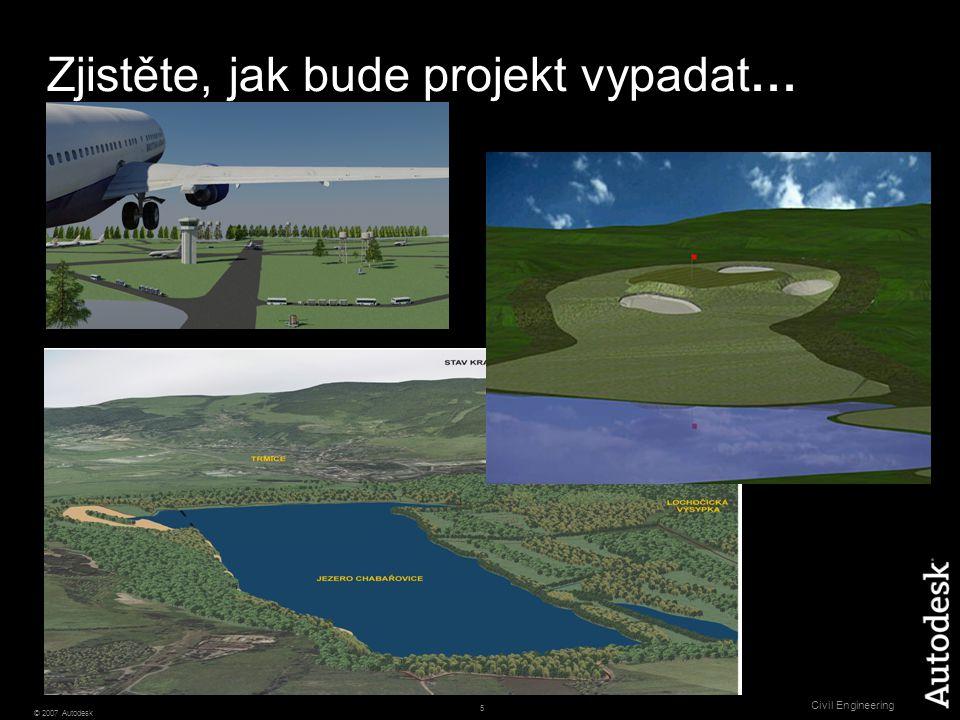 6 © 2007 Autodesk Civil Engineering Vizualizace