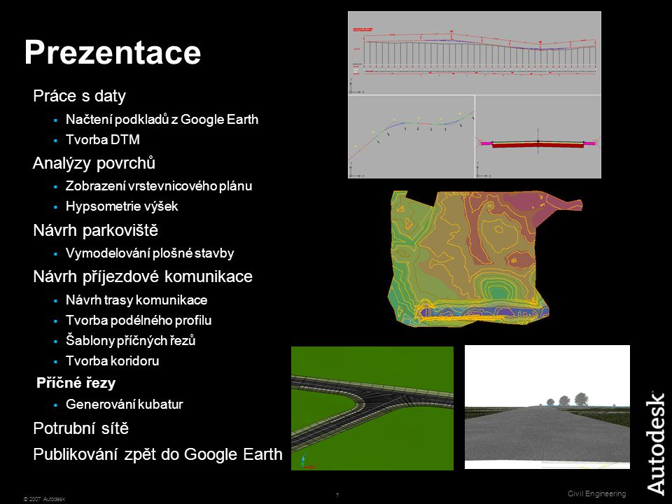 8 © 2007 Autodesk Civil Engineering