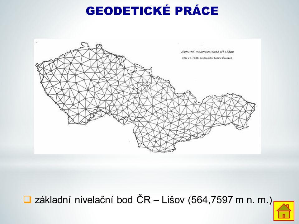 GEODETICKÉ PRÁCE  základní nivelační bod ČR – Lišov (564,7597 m n. m.)