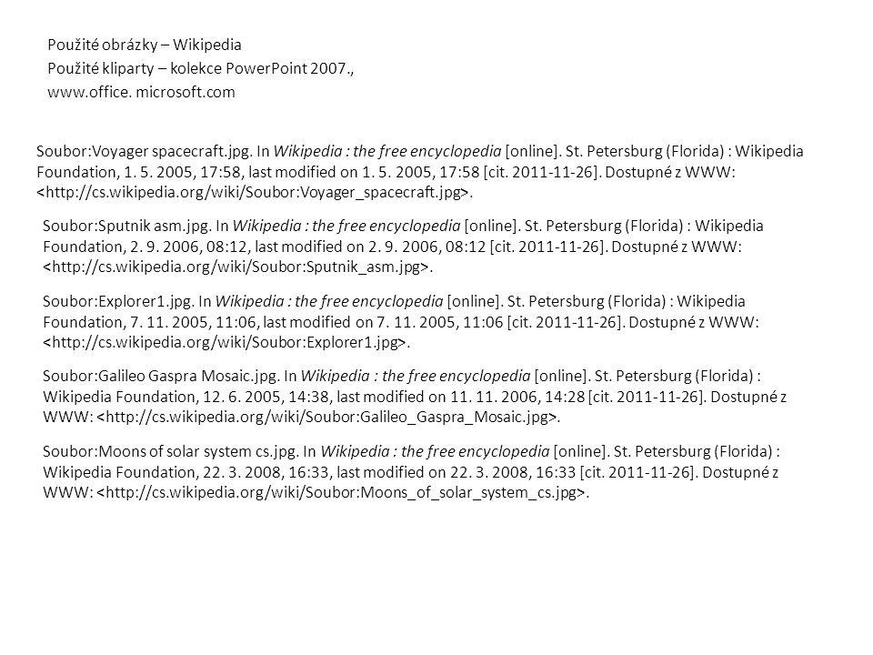 Použité obrázky – Wikipedia Použité kliparty – kolekce PowerPoint 2007., www.office.
