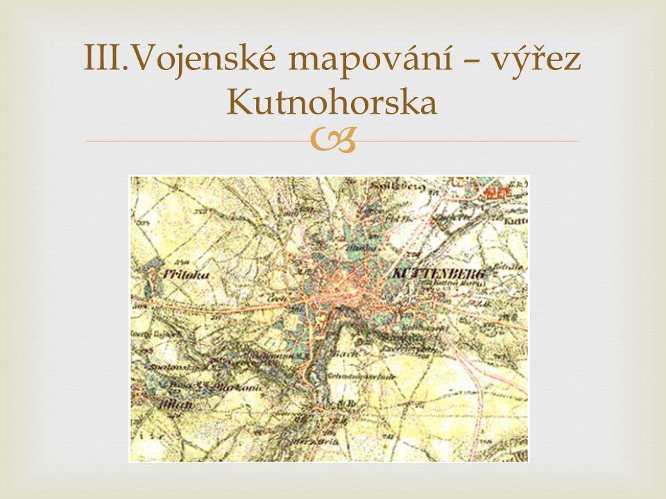  III.Vojenské mapování – výřez Kutnohorska