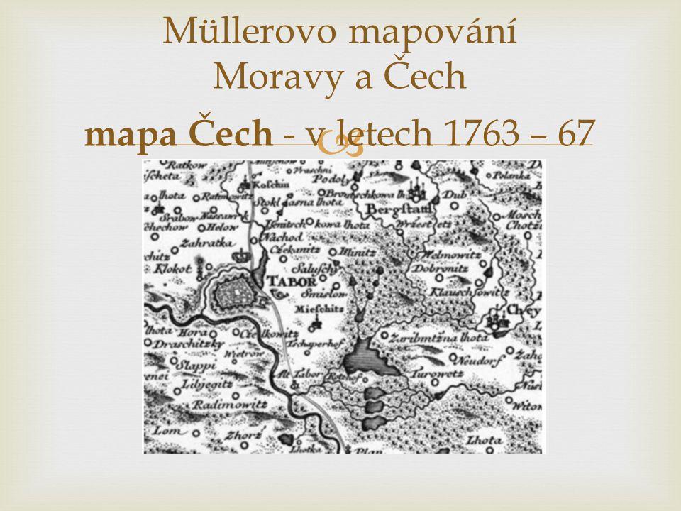  Müllerovo mapování Moravy a Čech mapa Čech - v letech 1763 – 67