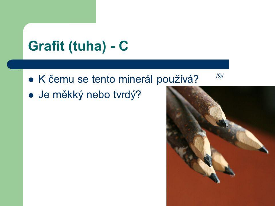 Grafit (tuha) - C K čemu se tento minerál používá? Je měkký nebo tvrdý? /9/